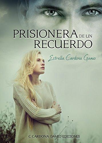 Prisionera de un recuerdo por Estrella Cardona Gamio