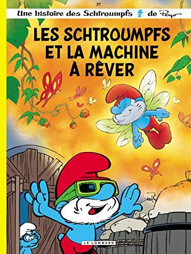 Les Schtroumpfs Lombard - tome 37 - Les Schtroumpfs et la machine à rêver par  JOST Alain, Culliford Thierry