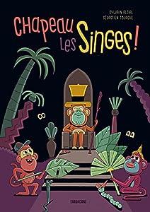 """Afficher """"Chapeau, les singes !"""""""