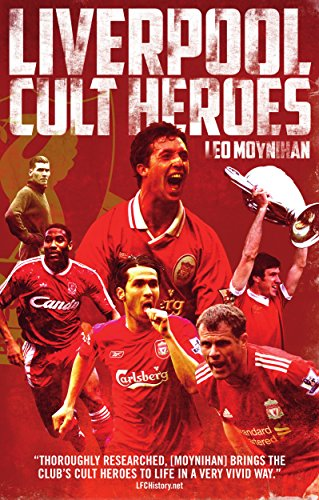 official photos 05127 23cf2 Liverpool FC Cult Heroes (English Edition) eBook: Leo ...