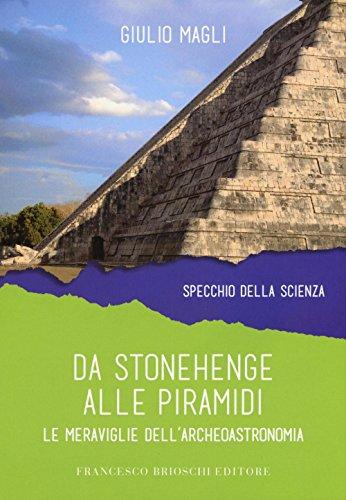 Da Stonehenge alle piramidi. Le meraviglie dell'archeoastronomia: 1