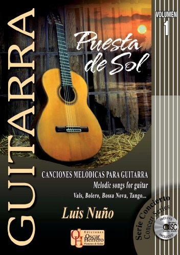 PUESTA DE SOL 1 (Vol.1) Canciones Melódicas Para Guitarra (Libro de Partituras + CD) Melodic Song For Guitar (Score Book + CD) (GUITARRA: Serie Didáctica / Instructional Series)