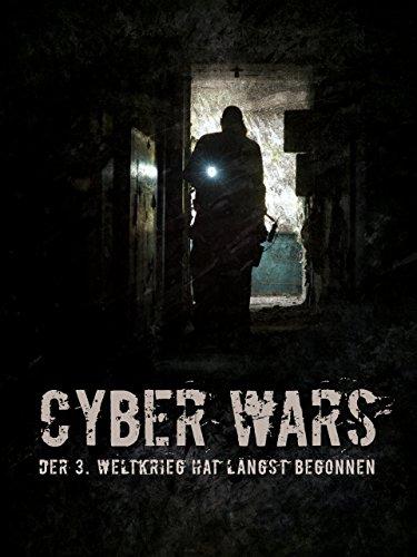 CYBERWARS - Der 3. Weltkrieg hat längst begonnen