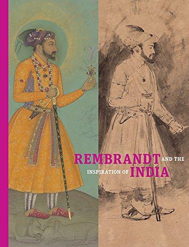 Rembrandt and the Inspiration of India por Stephanie Schrader