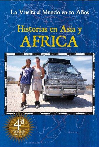 La vuelta al mundo en 10 años: Historias en Asia y África por Pablo Rey