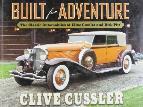 Built for Adventure: The Classic Automobiles of Clive Cussler and Dirk Pitt by Cussler, Clive published by Michael Joseph (2012)