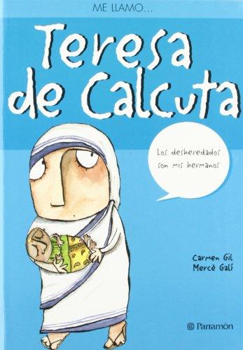 Teresa de Calcuta (Me Llamo...) por Carmen Gil, Merce Gali
