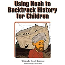 Using Noah to Backtrack History for Children (English Edition)