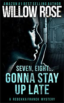 Seven, eight ... Gonna stay up late (Rebekka Franck, Book 4) di [Rose, Willow]