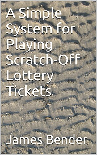 A Simple System for Playing Scratch-Off Lottery Tickets (English Edition)