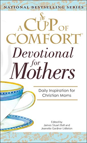 A Cup Of Comfort For Devotional for Mothers (English Edition)