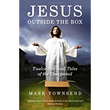 "Jesus Outside the Box: ""Twelve Spiritual Tales of the Unexpected"""