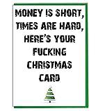 """Witzige, freche Weihnachtskarte mit Aufschrift: """"Money Is Short, Times Are Hard, Here's Your F***ing Christmas Card"""". Englischsprachig"""