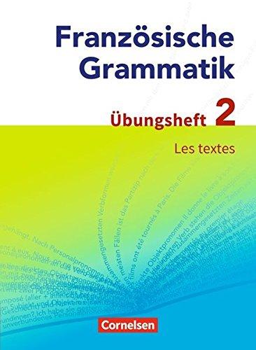 Französische Grammatik für die Mittel- und Oberstufe - Aktuelle Ausgabe: Les textes: Übungsheft 2 zum Grammatikbuch