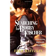 Searching for Bobby Fischer: The Father of a Prodigy Observes the World of Chess by Fred Waitzkin (1993-08-01)