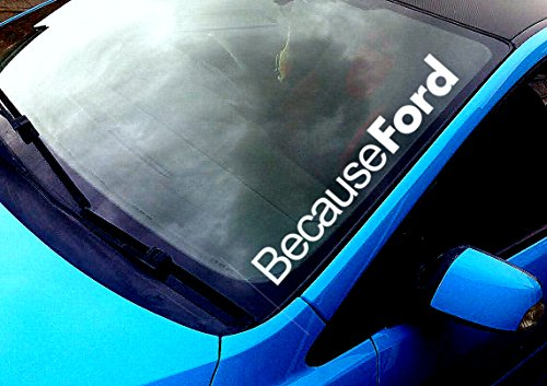 because-ford-windscreen-sticker-funny-race-car-van-4x4-jdm-drift-window-paintwork-decal-graphic