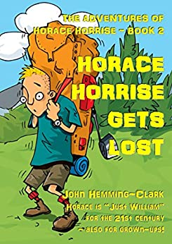 Horace Horrise Gets Lost (The Adventures of Horace Horrise Book 2) by [Hemming-Clark, John]