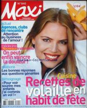 MAXI [No 840] du 02/12/2002 - AGENCES - CLUBS DE RENCONTRES - ATTENTION AU BUSINESS DE L'AMOUR - MEDECINE - NOUVEAUX TRAITEMENT POUR LA DOULEUR - RELATIONS - CUISINE - VOLAILLE.