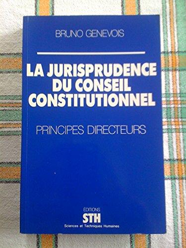 La jurisprudence du conseil constitutionnel : principes directeurs