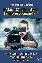 I Mass-media attuali fanno propaganda?