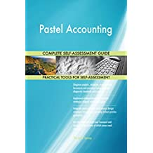 Pastel Accounting All-Inclusive Self-Assessment - More than 680 Success Criteria, Instant Visual Insights, Comprehensive Spreadsheet Dashboard, Auto-Prioritised for Quick Results