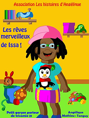 Couverture du livre Les rêves merveilleux de Issa-Petit garçon porteur de trisomie 21 (Contes pour enfants sur la différence)