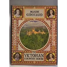 The Victorian Country House by Girouard, Mark (1979) Hardcover