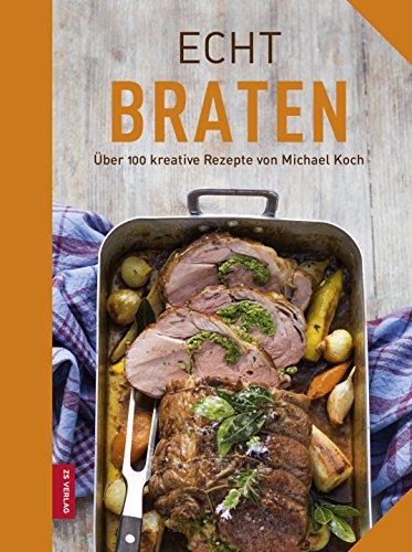 Ente Echte (Echt Braten (ECHT Kochbücher))