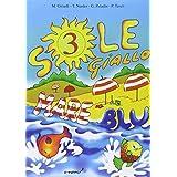 Sole giallo, mare blu. Vacanze. Per la 3ª classe elementare