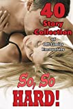 So, So HARD! (40 Story Collection of Off-Limits Encounters)