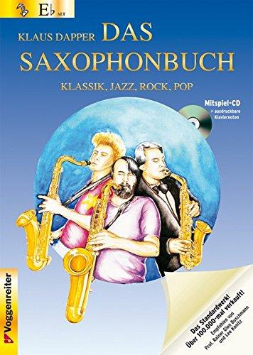 Das Saxophonbuch 1. Version Eb. Mit Mitspiel-CD und ausdruckbaren Klaviernoten