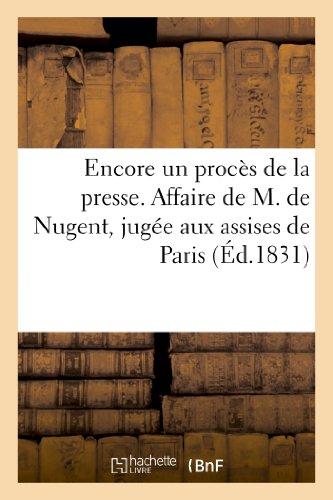 Encore un procès de la presse. Affaire de M. de Nugent, jugée aux assises de Paris: le 6 décembre 1830