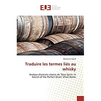 Traduire les termes liés au whisky: Analyse d'extraits choisis de 'Raw Spirit: In Search of the Perfect Dram' d'Iain Banks