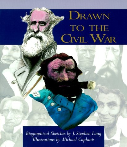 Drawn to the Civil War by J. Stephen Lang (1999-11-02)