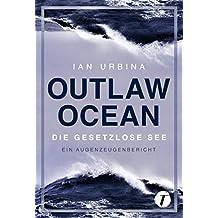 Outlaw Ocean - Die gesetzlose See