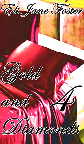 Gold and Diamonds 4 de Eli Jane Foster