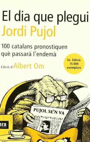 El Dia Que Plegui Jordi Pujol por Albert Om Ferrer