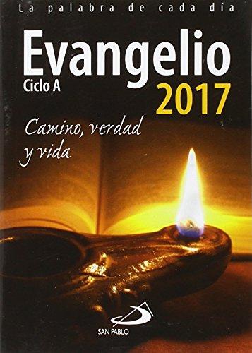 Evangelio 2017: Camino, Verdad y Vida. Ciclo A (Agendas)