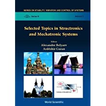 Selected Topics in Structronic and Mechatronic Systems (Stability, Vibration and Control of Systems, Series B, 3, Band 3)
