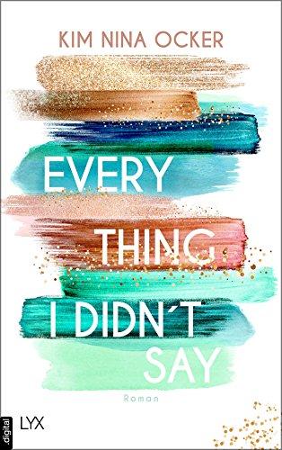 Everything I didn't say von [Ocker, Kim Nina]