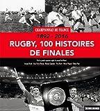 Rugby, 100 histoires de finales - Championnat de France