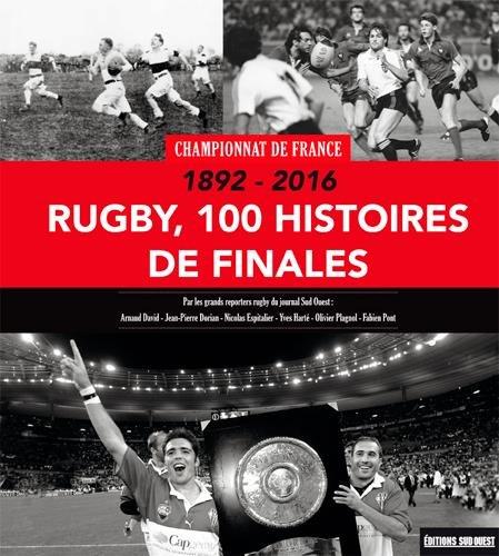 Rugby, 100 histoires de finales : Championnat de France par Collectif