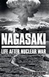 Front cover for the book Nagasaki: Life After Nuclear War by Susan Southard
