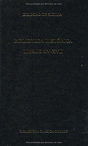 Biblioteca historica. Libros XV-XVII (B. BÁSICA GREDOS) por DIODORO DE SICILIA