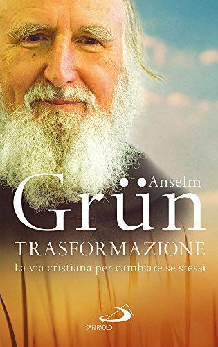 Trasformazione. La vita cristiana per cambiare se stessi