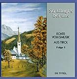 So Klingt'S Bei Uns- Echte Volksmusik aus Tirol Folge 1 (Stubenmusik, Harfe, Dreigsang, Weisenbläser, Tanzlmusig, Harmonika)