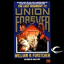The Union Forever: The Lost Regiment, Book 2