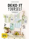 Deko it yourself. Das Wohnbuch für Selbermacher (mit...