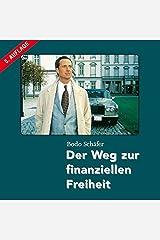Der Weg zur finanziellen Freiheit (ungekürzte Lesung auf 9 Audio-CDs + 1 Bonus MP3-CD) Audio CD