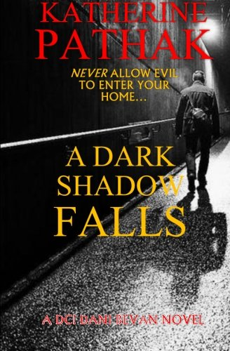A Dark Shadow Falls: The Thrilling Race To Find A Serial Killer: Volume 3 (The DCI Dani Bevan Novels)